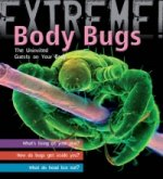 Extreme Science: Body Bugs!