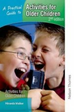Practical Guide to Activities for Older Children