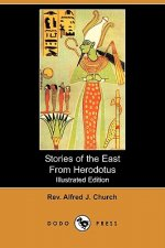 Stories of the East From Herodotus (Illustrated Edition) (Do