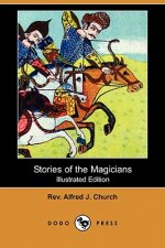Stories of the Magicians (Illustrated Edition) (Dodo Press)