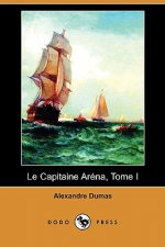 Capitaine Arena, Tome I (Dodo Press)