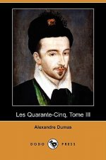Quarante-Cinq, Tome III (Dodo Press)