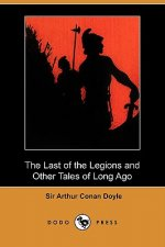 Last of the Legions and Other Tales of Long Ago (Dodo Press)