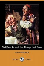 Old People and the Things That Pass (Dodo Press)