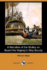 Narrative of the Mutiny on Board His Majesty's Ship Bounty (