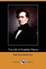 Life of Franklin Pierce (Dodo Press)