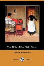 Gifts of the Child Christ (Dodo Press)