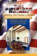 American Dream! Build and Grow Rich! a Step by Step Custom H