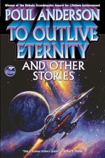 To Outlive Eternity