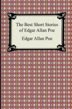 Best Short Stories of Edgar Allan Poe (the Fall of the House