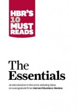 HBR'S 10 Must Reads: The Essentials