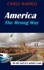 America The Wrong Way