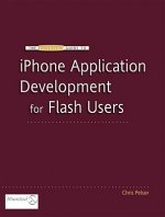 Essential Guide to IPhone Application Development for Flash