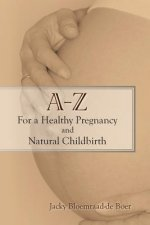 - Z For a Healthy Pregnancy and Natural Childbirth