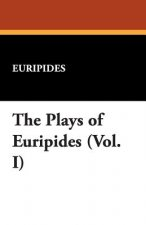 Plays of Euripides (Vol. I)