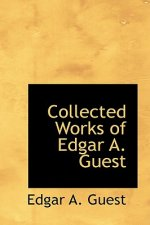 Collected Works of Edgar A. Guest