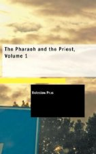 Pharaoh and the Priest, Volume 1