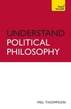 Teach Yourself Understand Political Philosophy