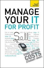 Teach Yourself Manage Your IT for Profit