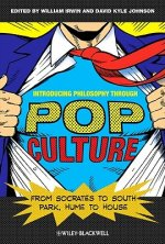 Introducing Philosophy Through Pop Culture