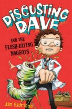 Disgusting Dave and the Flesh Eating Maggots