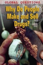 Why Do People Make and Sell Drugs?