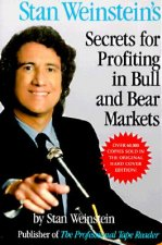 Stan Weinstein's Secrets for Profiting in Bull and Bear Mark
