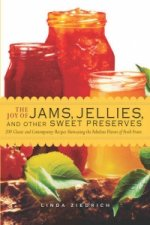 Joy of Jams, Jellies, and Other Sweet Preserves