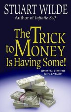 Trick to Money is Having Some