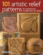 101 Artistic Relief Patterns for Woodcarvers, Woodburners an