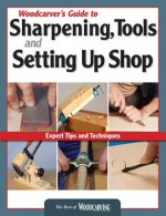 Woodcarver's Guide to Sharpening Tools and Setting Up Shop