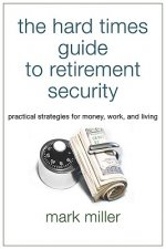 Hard Times Guide to Retirement Security