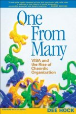 One From Many; VISA and the Rise of the Chaordic Organization