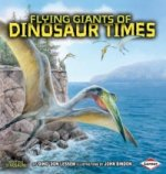 Flying Giants of Dinosaur Times