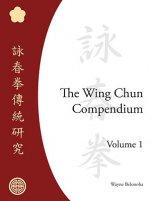Wing Chun Compendium, Volume One
