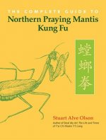 Complete Guide to Northern Praying Mantis Kung Fu