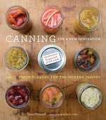 Canning for a New Generation: A Seasonal Guide