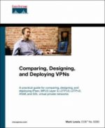 Comparing, Designing, and Deploying Virtual Private Networks