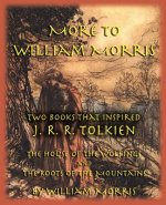 More to William Morris: Two Books That Inspired J. R. R. Tol