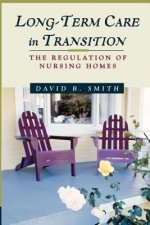 Long-Term Care in Transition: the Regulation of Nursing Home