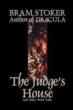 Judge's House and Other Weird Tales by Bram Stoker, Fiction, Literary, Horror, Short Stories