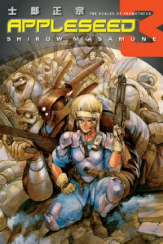 Appleseed Book 3: The Scales Of Prometheus (3rd Ed.)