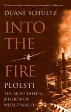 Into the Fire: Ploesti