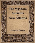 Wisdom Of The Ancients And New Atlantis (1886)