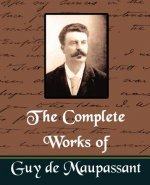 Complete Works of Guy De Maupassant (New Edition)