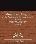 Morals and Dogma of the Ancient and Accepted Scottish Rite o