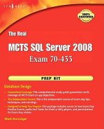 Real MCTS SQL Server 2008 Exam 70-433 Prep Kit
