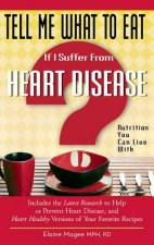 Tell Me What to Eat If I Suffer from Heart Disease