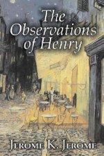 Observations of Henry by Jerome K. Jerome, Fiction, Classics, Literary, Historical