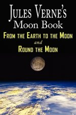 Jules Verne's Moon Book - From Earth to the Moon & Round the
